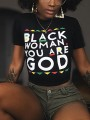 """Black """"BLACK WOMAN YOU ARE GOD"""" Print Round Neck Short Sleeve Casual T-Shirt"""